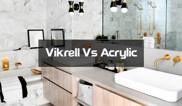 Acrylic vs Vikrell